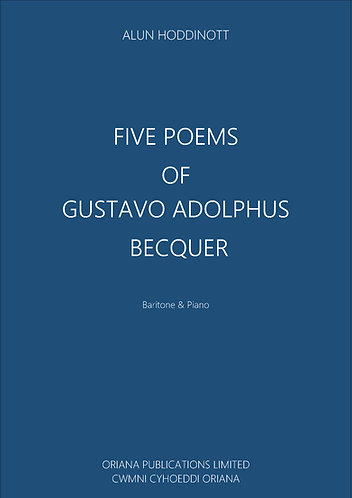 ALUN HODDINOTT: Five Poems of Gustavo Adolphus Becquer