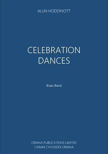 ALUN HODDINOTT - Celebration Dances (arranged for brass band)