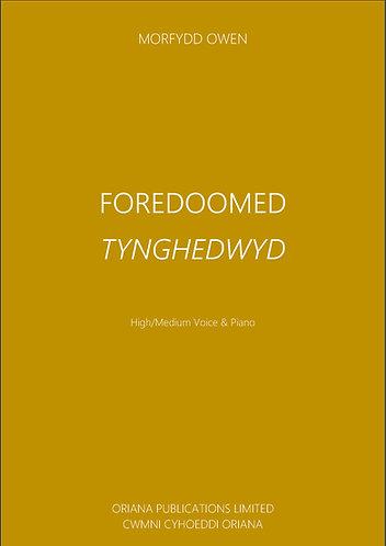 MORFYDD OWEN: Foredoomed/Tynghedwyd