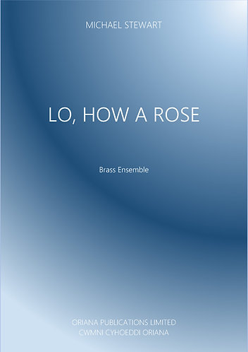 MICHAEL STEWART: Lo, How A Rose