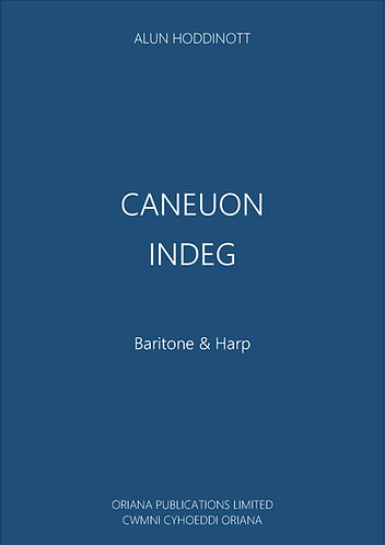 ALUN HODDINOTT: Caneuon Indeg (Songs for Indeg)