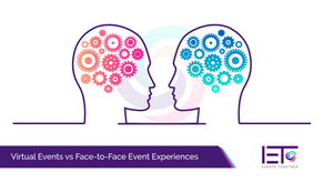 Virtual Events vs Face-to-Face Event Experiences