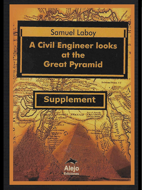 A Civil Engineer looks at the Great Pyramid- Supplement