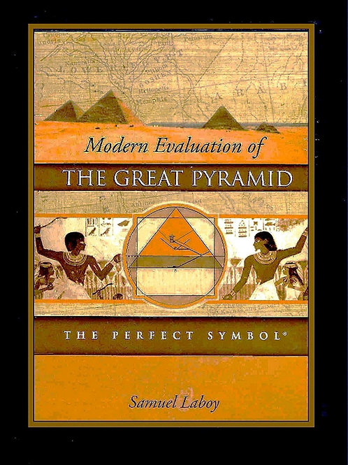 Modern Evaluation of The Great Pyramid- The Perfect Symbol