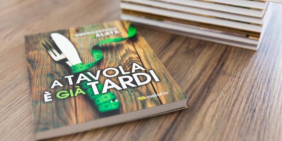 """Presentazione del Libro """"A TAVOLA È GIÀ TARDI"""" del Dr Domenicantonio Galatà"""