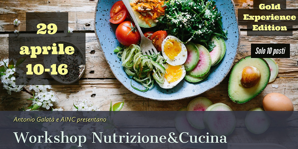 Workshop Nutrizione&Cucina - Ed. Gold Experience