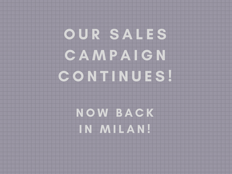 Our sales campaign is in full swing, here in Milan!