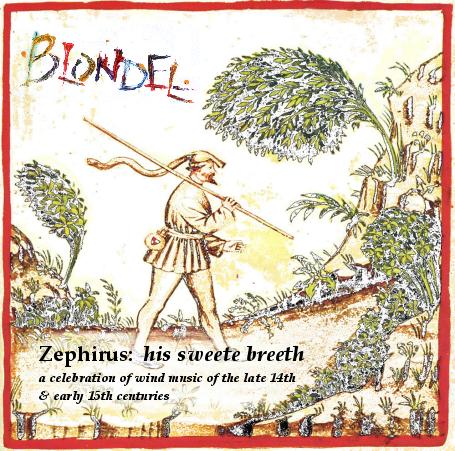 CD: Blondel, Zephirus: his sweete breeth