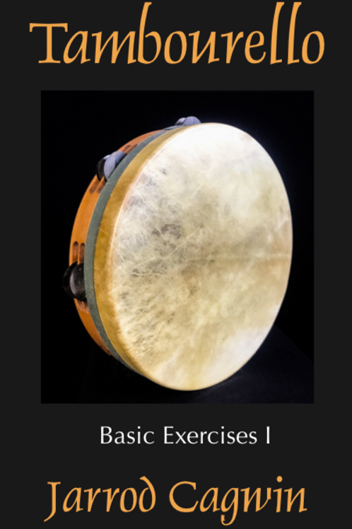 Tambourello Basic Exercises, Level I, Jarrod Cagwin