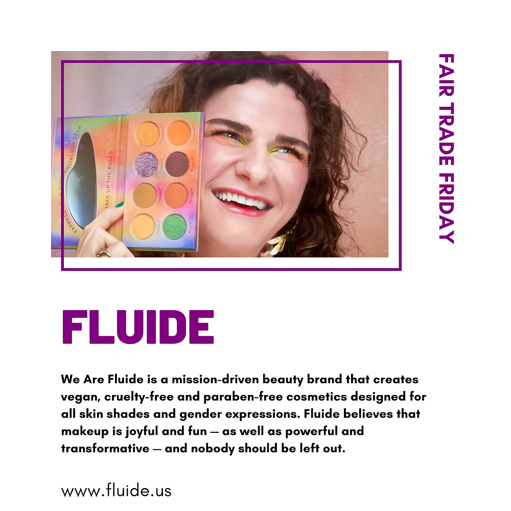 Using the Fair Trade Friday template, describes cruelty free, mission driven beauty brand Fluide
