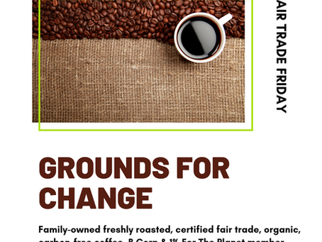 #FairTradeFriday: GROUNDS FOR CHANGE