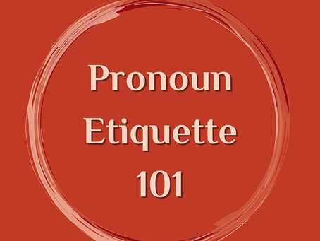 Pronoun Etiquette 101