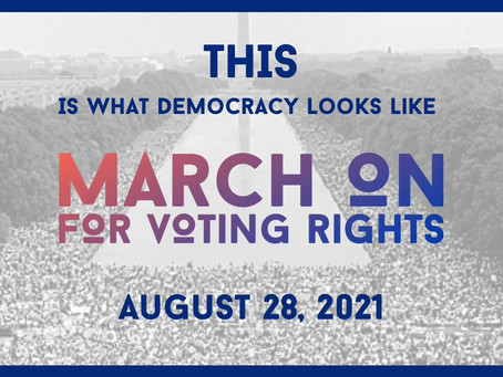 Save The Date: March For Voting Rights (August 28, 2021)
