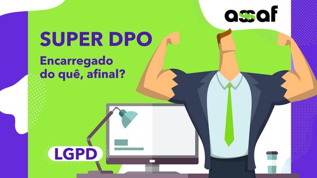 DPO: saiba quem é e entenda a sua função no Projeto LGPD