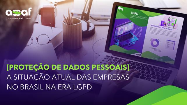 [Proteção de dados pessoais] A situação atual das empresas no Brasil na Era LGPD
