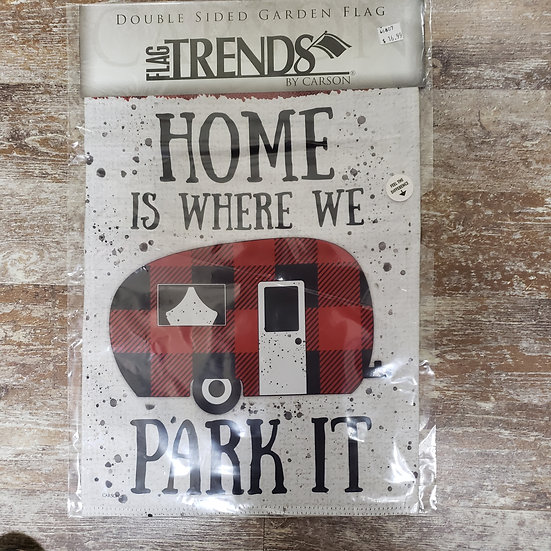 Garden Flag - Home is Where we Park It