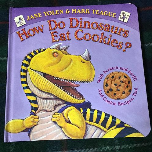 How Do Dinosaurs Eat Cookies? - Jane Yolen & Mark Teague