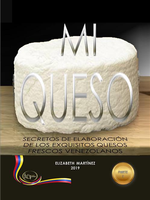 MI QUESO Los secretos de elaboración de los exquisitos quesos venezolanos. Libro