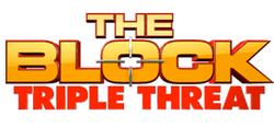 THE BLOCK TRIPLE THREAT