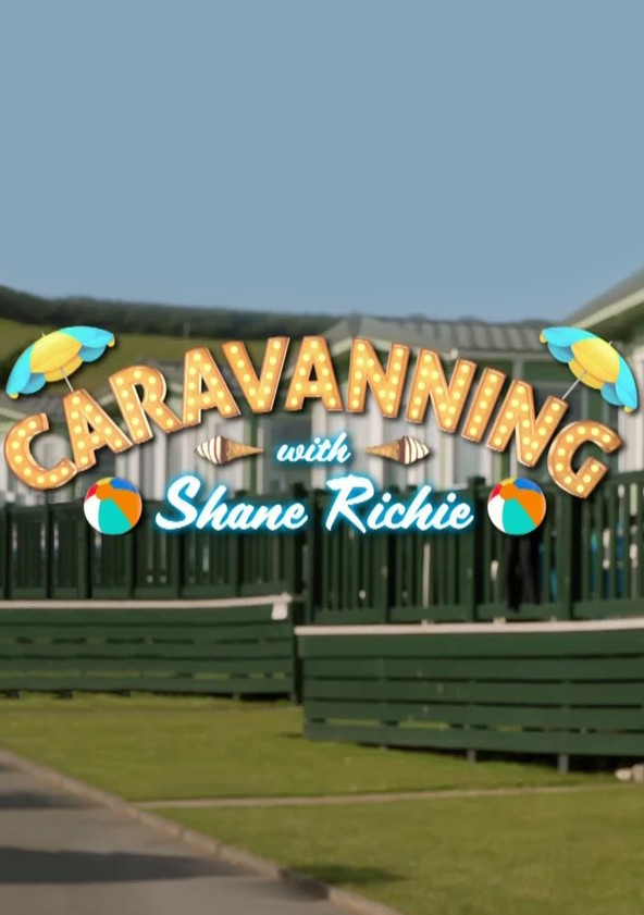 CARAVANNING WITH SHANE RICHIE