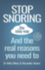 Stop Snoring and the reasons you need to, Mike Dilkes