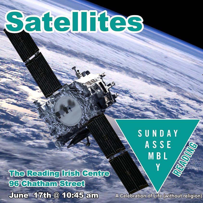 Sunday Assembly Reading - Satellites