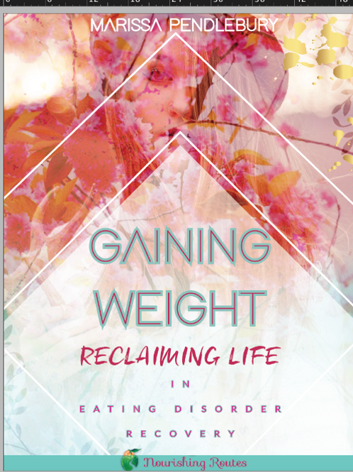 Gaining Weight, Reclaiming Life in Eating Disorder Recovery
