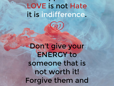 The opposite of Love is not Hate.