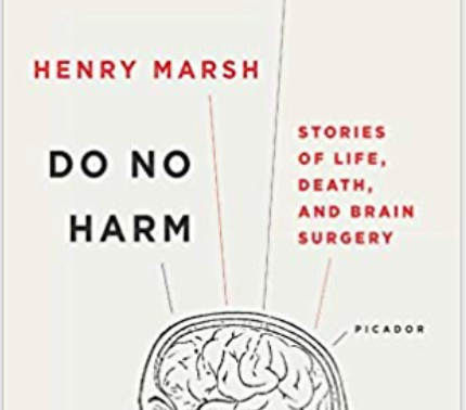 Do No Harm: Stories of Life, Death, and Brain Surgery - Henry Marsh