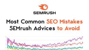 Most Common SEO Mistakes SEMrush Advices to Avoid