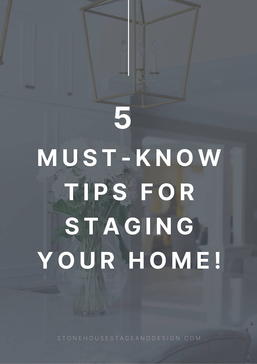 5 must-KNOW tips FOR STAGING YOUR HOME!