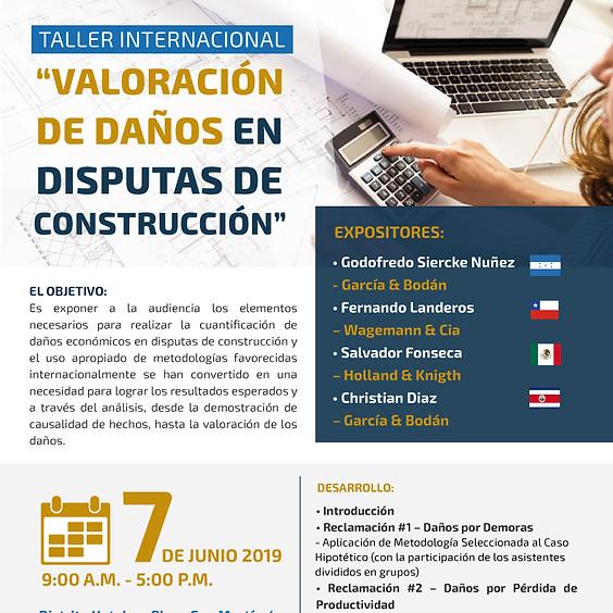 """Taller Internacional """"Valoración de Daños en Disputas de Construcción"""""""