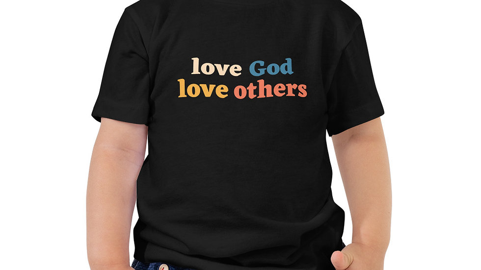 Love God Love Others - Toddler