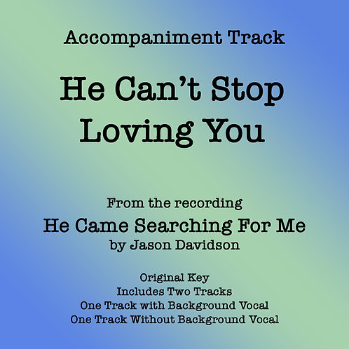 He Can't Stop Loving You Accompaniment Track
