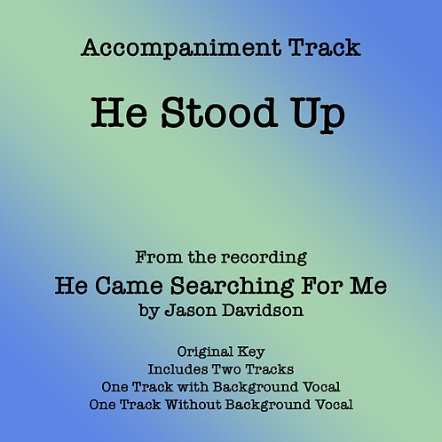 He Stood Up Accompaniment Track