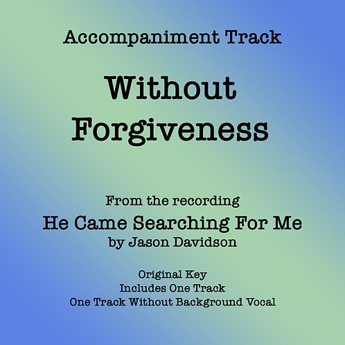 Without Forgiveness Accompaniment Track