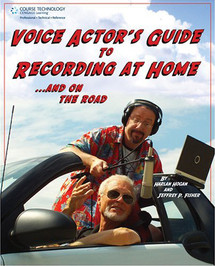 Voice Actor's Guide to Recording At Home ...And On The Road