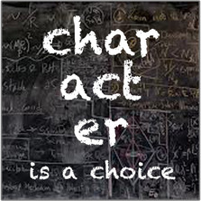 Character is a Choice