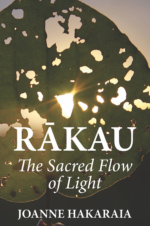 RĀKAU The Sacred Flow of Light