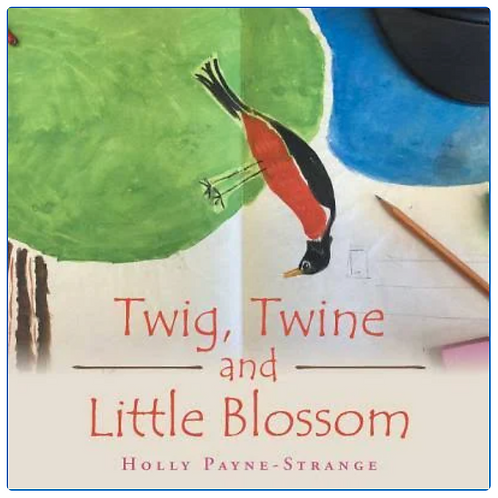 Author Read Along of Twig, Twine and Little Blossom by Holly Payne-Strange