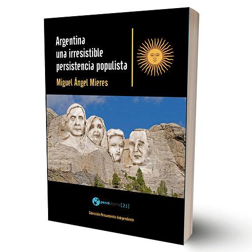 Argentina, una irresistible persistencia populista