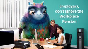 Ignoring the workplace pension might lead to a fine. Choosing a rubbish one could cause real harm to your staff.