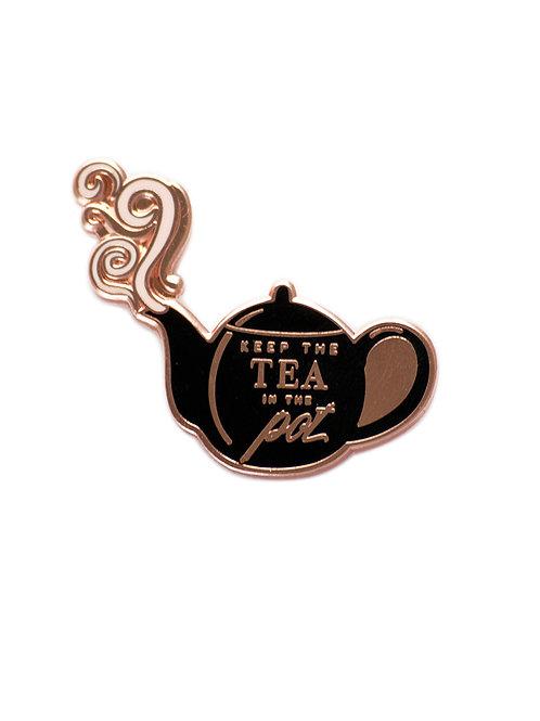 """""""KEEP TEA IN THE POT"""" LAPEL PIN"""