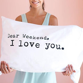 """WEEKEND LOVE"" PILLOWCASE"