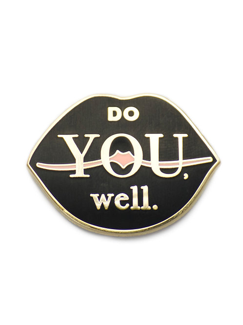 """""""DO YOU. WELL."""" LAPEL PIN"""