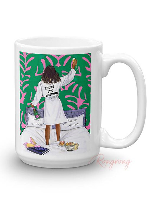 """TODAY I DO NOTHING"" MUG"