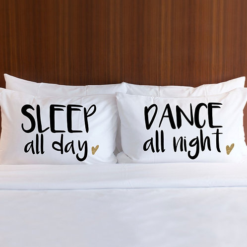 """SLEEP & DANCE ALL NIGHT"" PILLOWCASES"