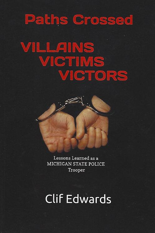 Paths Crossed - Villians Victims Victors