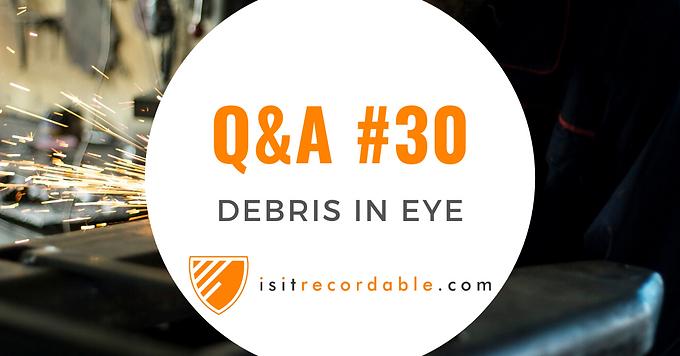 Debris in Eye