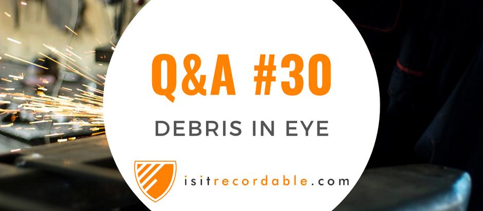 Q30 - Debris in Eye